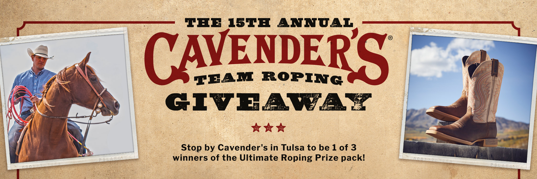 15th Annual Cavender's Team Roping Giveaway. Stop by Cavender's in Tulsa to be 1 of 3 winners of the Ultimate Roping Prize Pack!