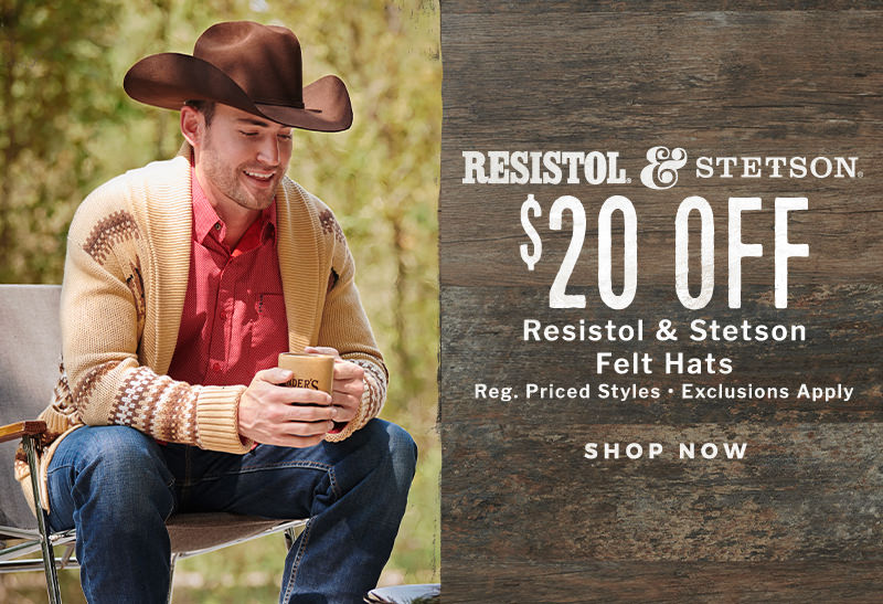 $20 Off Regular Priced Resistol and Stetson Felt Hats - Shop Now