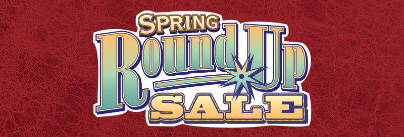 Save with the Spring Round Up Sale - SHOP NOW