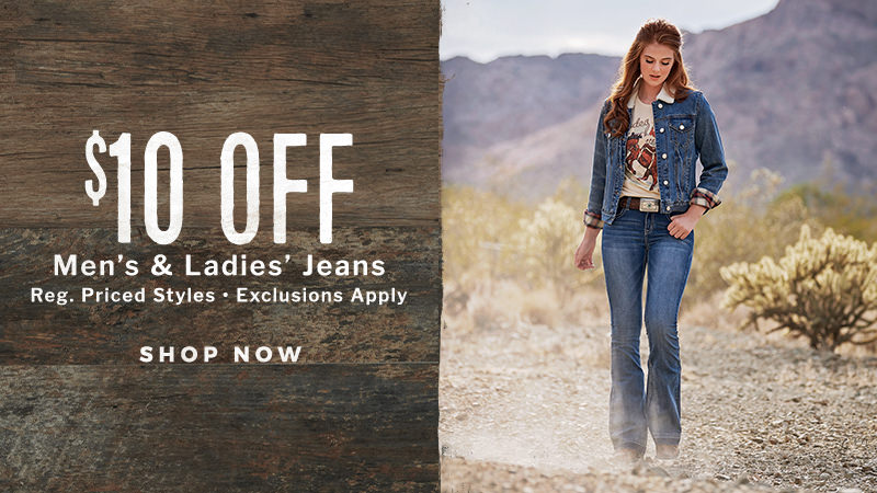 $10 Off Men's and Ladies' Jeans - Shop Now